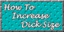 How To Increase Dick Size